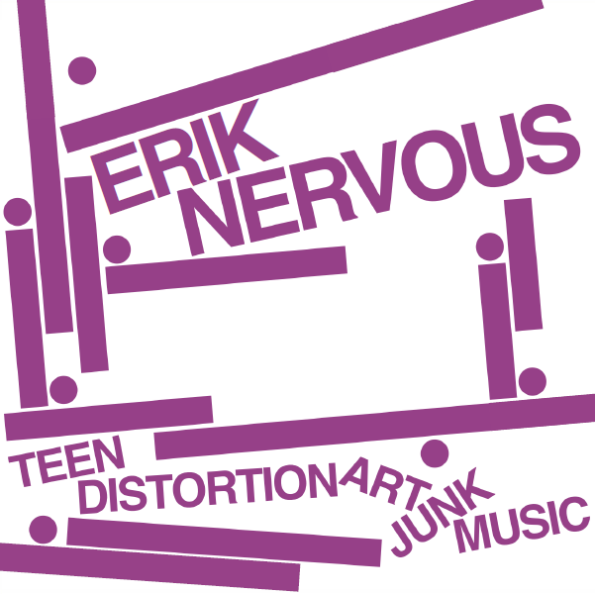 ERIK NERVOUS – TEEN DISTORTION ART JUNK MUSIC 7″ EP