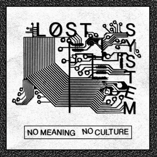 LOST SYSTEM – NO MEANING NO CULTURE 7″ EP