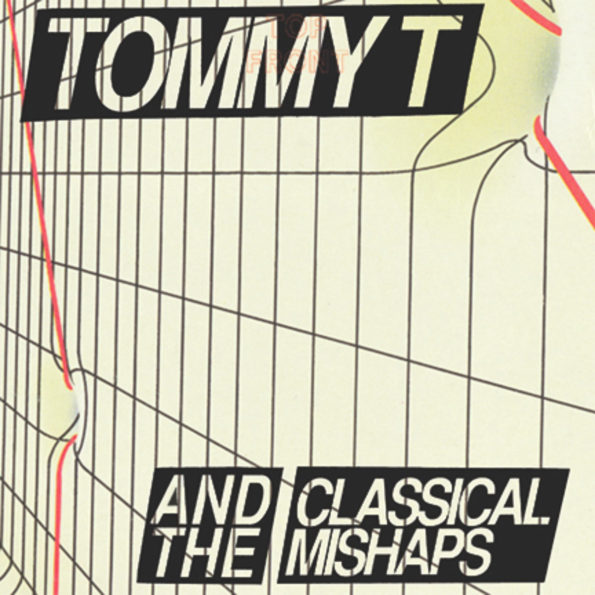TOMMY T AND THE CLASSICAL MISHAPS – I HATE TOMMY T 7″ EP