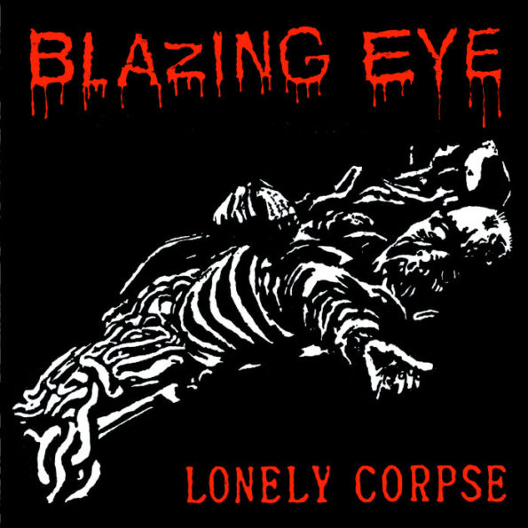 BLAZING EYE – BRAIN/LONELY CORPSE 7″ EP
