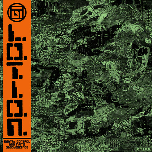L.O.T.I.O.N. – DIGITAL CONTROL AND MAN'S OBSOLESCENCE 12″