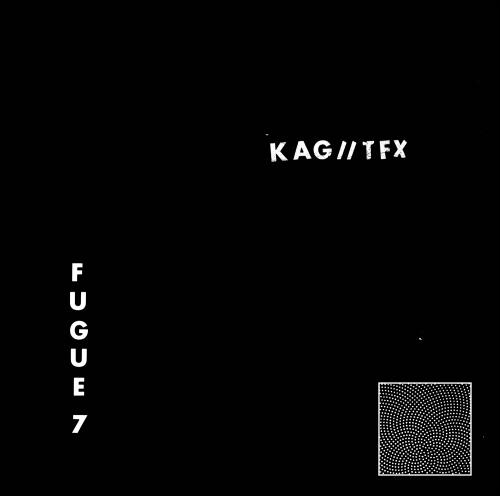 KAG//TFX – FUGUE 7 7″ EP