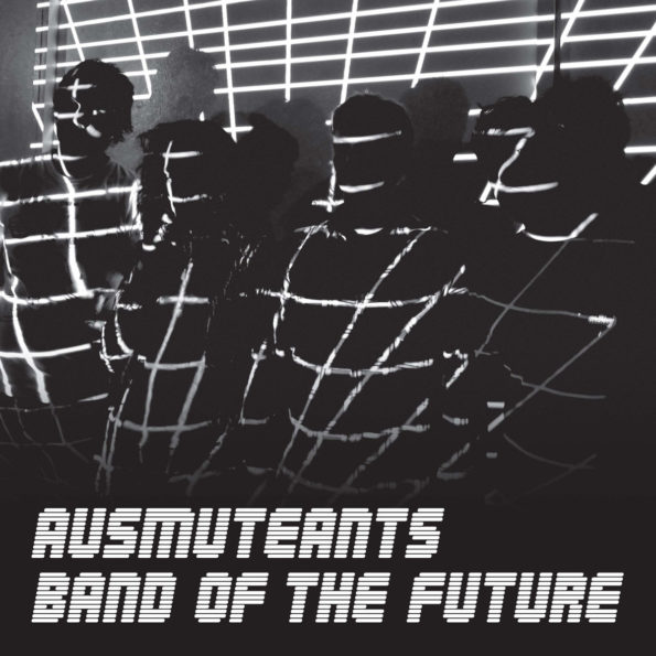 AUSMUTEANTS – BAND OF THE FUTURE LP