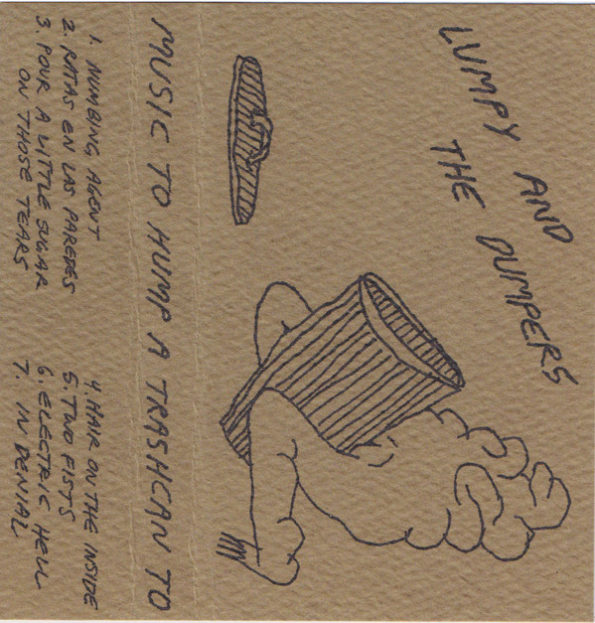 LUMPY AND THE DUMPERS – MUSIC TO HUMP A TRASHCAN TO CS