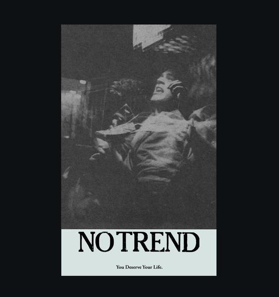 NO TREND – YOU DESERVE YOUR LIFE LP (RE-ISSUE)