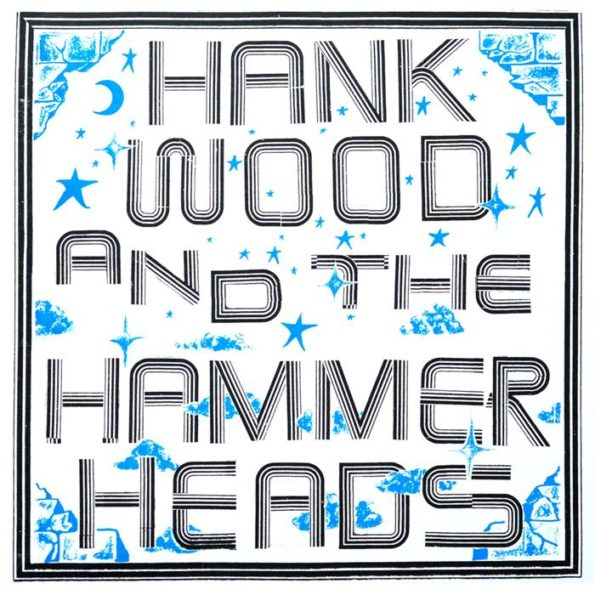 HANK WOOD AND THE HAMMERHEADS – S/T LP