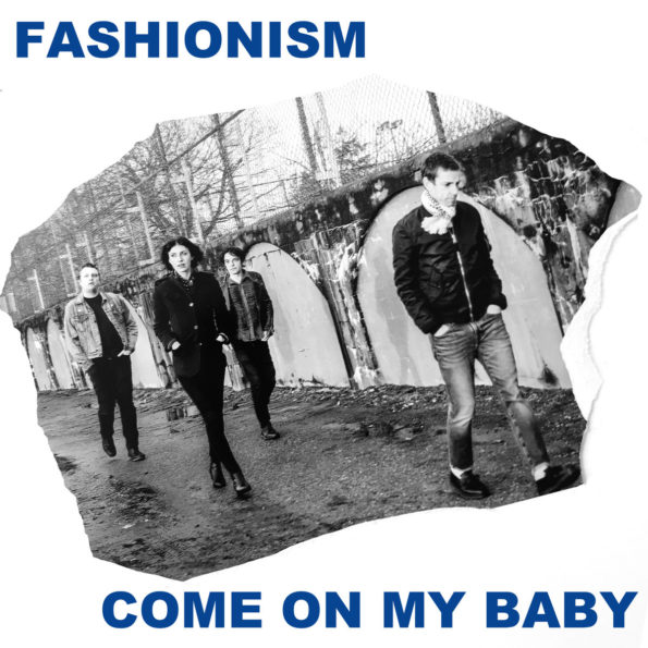 FASHIONISM – COME ON MY BABY B/W BABY SHE'S GONE 7″ EP