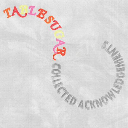 TABLE SUGAR – COLLECTED ACKNOWLEDGEMENTS LP