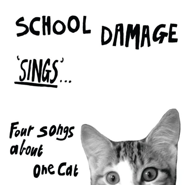 SCHOOL DAMAGE – SINGS FOUR SONGS ABOUT ONE CAT 7″ EP