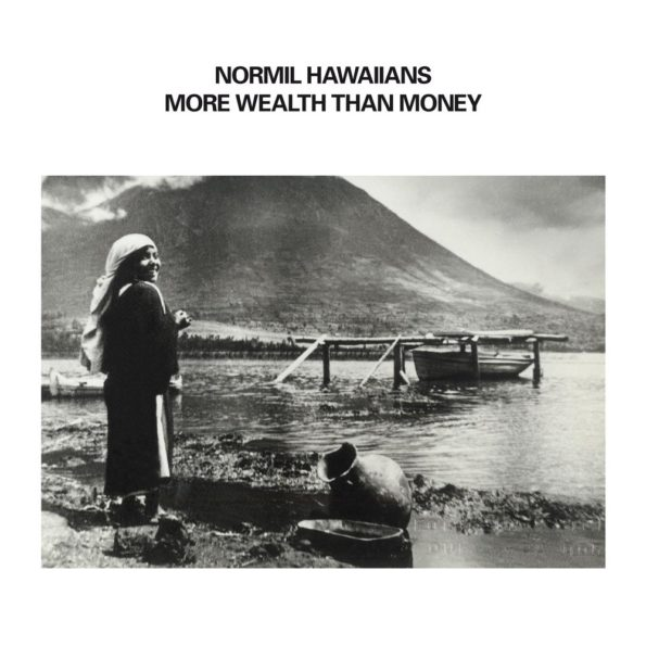 NORMIL HAWAIIANS – MORE WEALTH THAN MONEY 2XLP (RE-ISSUE)