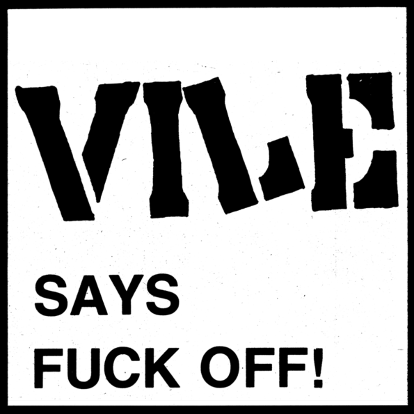 VILE – VILE SAYS FUCK OFF! 7″ EP