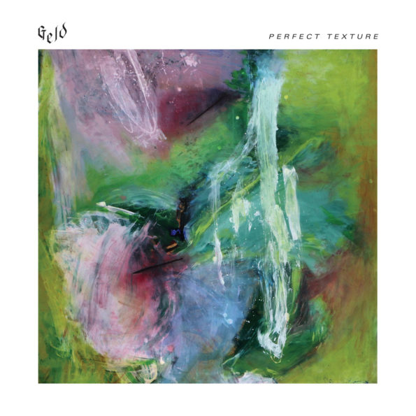GELD – PERFECT TEXTURE LP