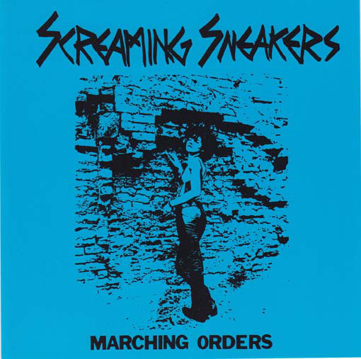SCREAMING SNEAKERS – MARCHING ORDERS 7″ EP