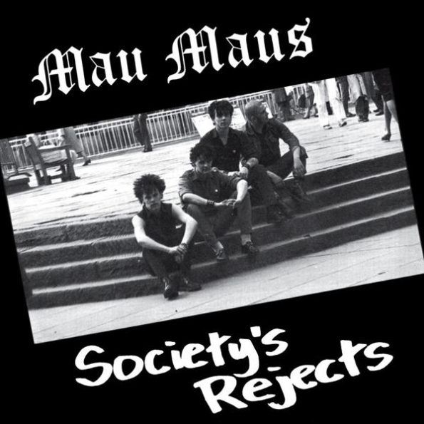 MAU MAUS – SOCIETY'S REJECTS LP