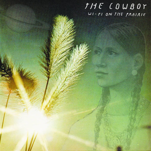 THE COWBOY – WI-FI ON THE PRAIRIE LP