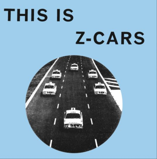 Z-CARS – THIS IS THE Z CARS 7″ EP (RE-ISSUE)