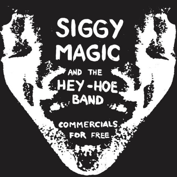 SIGGY MAGIC & THE HEY-HOE BAND – COMMERCIALS FOR FREE 7″ EP (RE-ISSUE)