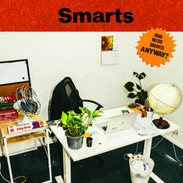 SMARTS – WHO NEEDS SMARTS, ANYWAY? LP
