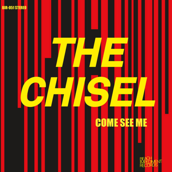 THE CHISEL – COME SEE ME/NOT THE ONLY ONE 7″ EP